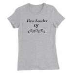 Be a Leader Black Print - Women's Slim Fit T-Shirt