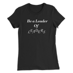 Be a Leader - Women's Slim Fit T-Shirt