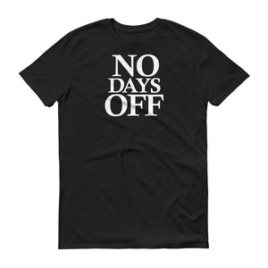 No Days Off (White Text) - Men's Short-Sleeve T-Shirt