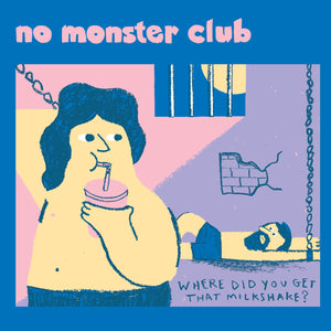 No Monster Club - Where Did You Get That Milkshake? 7""