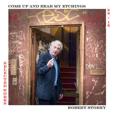 Robert Storey - Come Up And Hear My Etchings 1986-2016 LP
