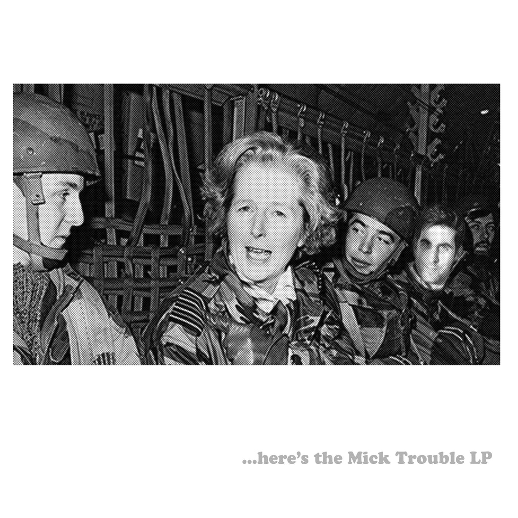 Mick Trouble - Here's the Mick Trouble LP