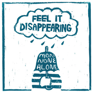 "MONNONE ALONE ""feel it disappearing"""