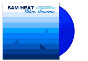 Sam Heat - Blue Moments (color) LP