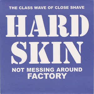 Hard Skin - Not Messing Around/Factory (color) 7""