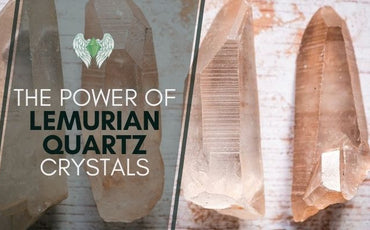 The Power of Lemurian Quartz Crystals