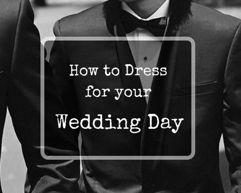 how to dress for your Wedding Day