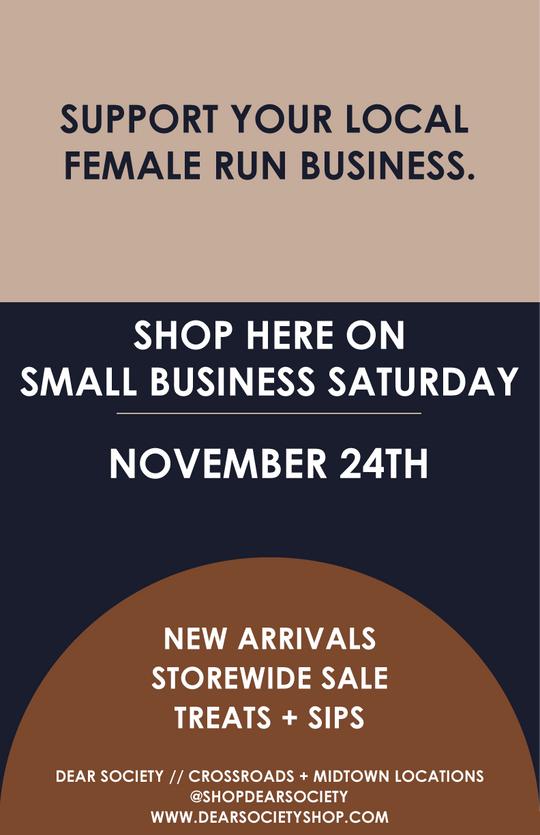 Small Biz Saturday @ Dear Society!