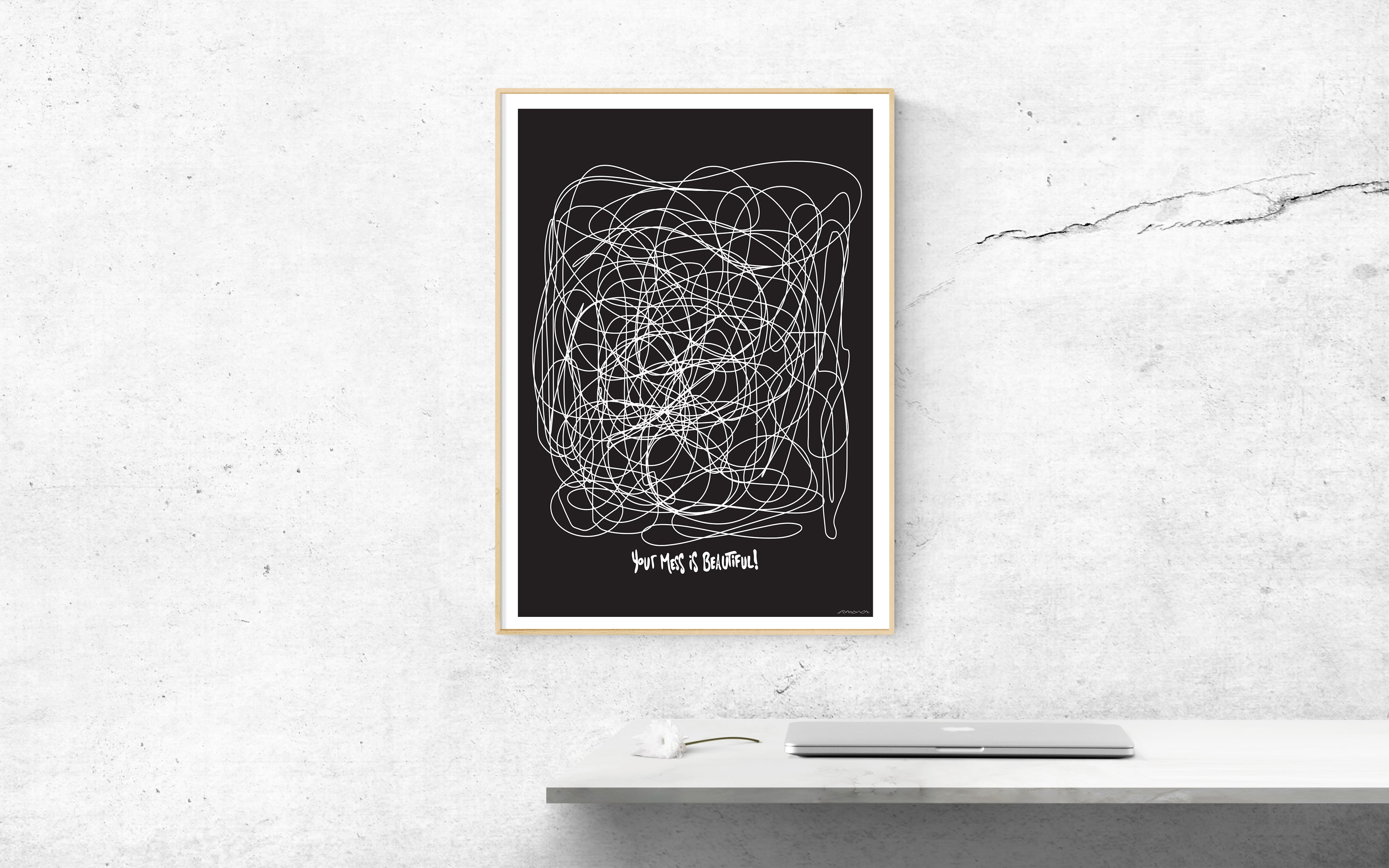 Your Mess Is Beautiful Print