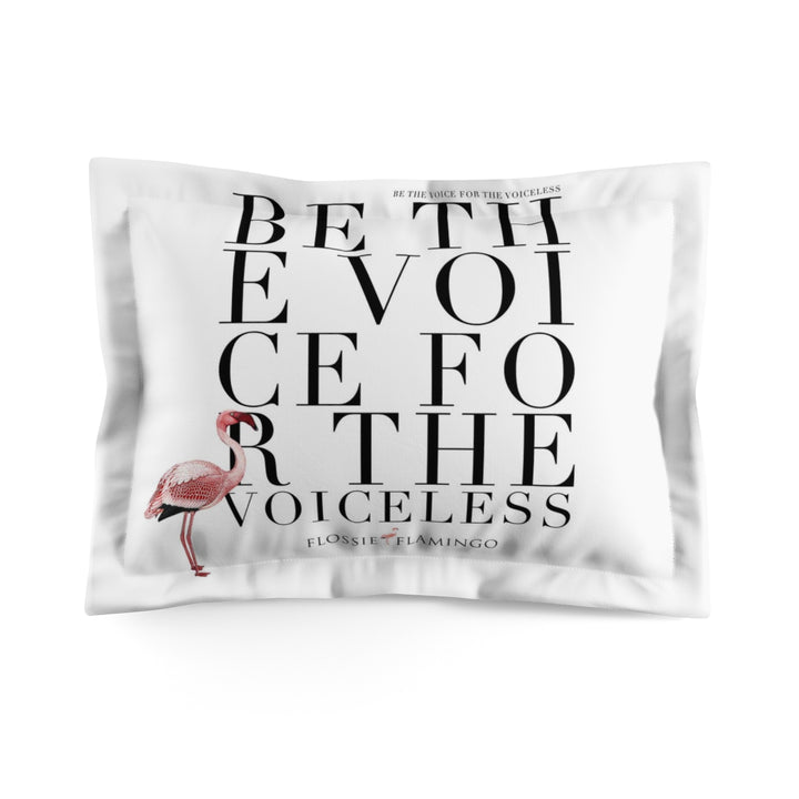 'Be The Voice For The Voiceless' Pillow Sham