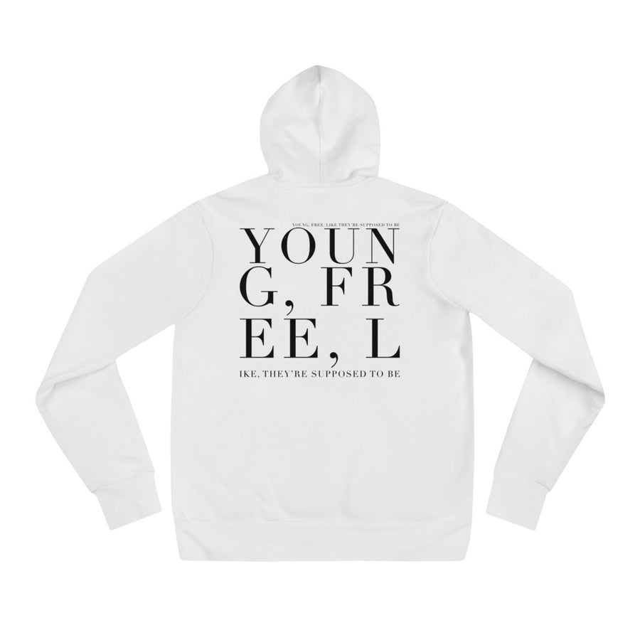 'YOUNG & FREE, LIKE THEY'RE SUPPOSED TO BE' UNISEX HOODIE