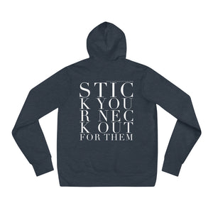 'STICK YOUR NECK OUT FOR THEM' UNISEX HOODIE