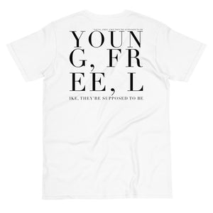 'Young And Free, Like They're Supposed To Be' 100% Organic Unisex Tee