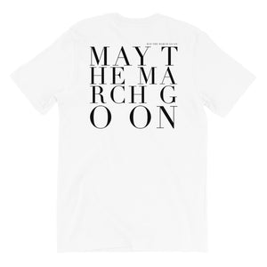 'MAY THE MARCH GO ON' UNISEX TEE