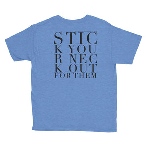 'STICK YOUR NECK OUT FOR THEM' KIDS TEE