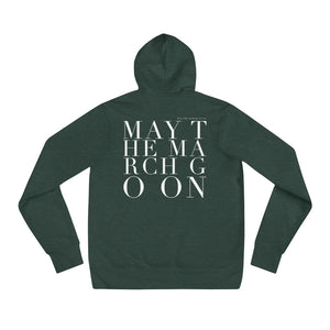 'MAY THE MARCH GO ON' UNISEX HOODIE