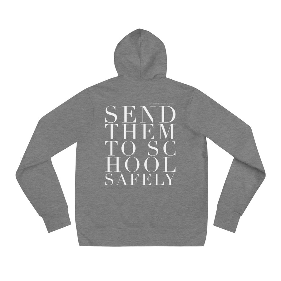 'SEND THEM TO SCHOOL, SAFELY' UNISEX HOODIE