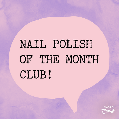 Nail Polish of the Month Club