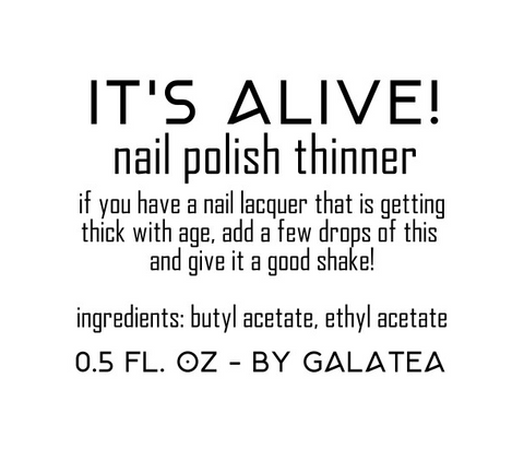 IT'S ALIVE! Nail Polish Thinner - fanchromaticnails