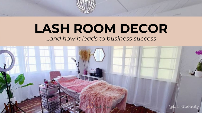 Why Decorate Your Lash Room?
