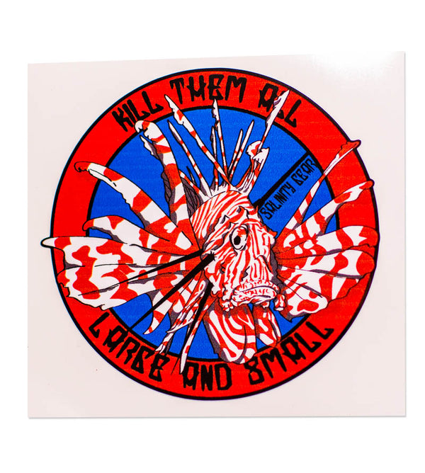Salinity Gear Lionfish die cut sticker. Kill them all, Large and Small.  Art by Joey Anthony  UV protective coating