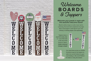Welcome Boards & Toppers