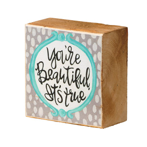 You're Beautiful It's True Block Canvas
