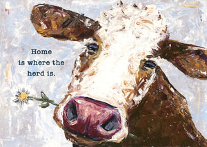 Home is Where the Herd is Cow