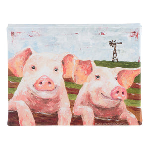 Thank you for being a Friend Pig Canvas