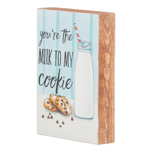 You're the milk to my cookie