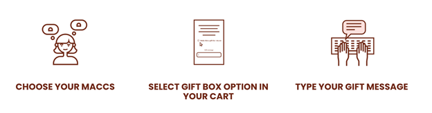 Choose your maccs, select gift box option in your cart, type your gift message.