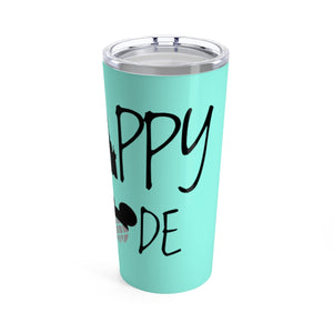 Happy Mode Tumbler 20oz