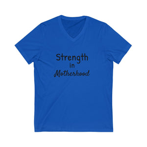 Strength in Motherhood Unisex Jersey Short Sleeve V-Neck Tee