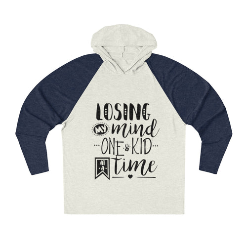 Losing My Mind Tri-Blend Raglan Hoodie