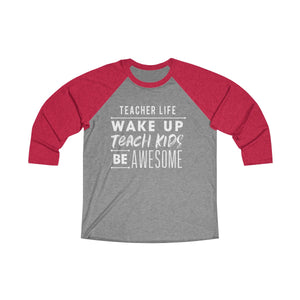 Teacher Life Tri-Blend 3/4 Raglan Tee - Dark