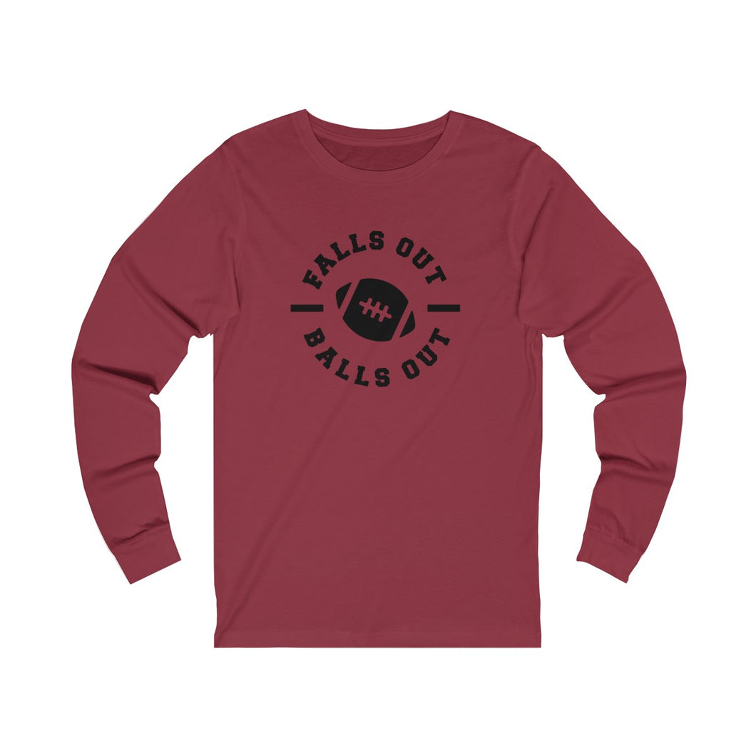 Falls Out Balls Out Jersey Long Sleeve Tee