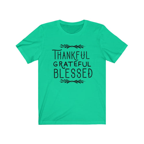 Thankful Grateful Blessed Unisex Jersey Short Sleeve Tee