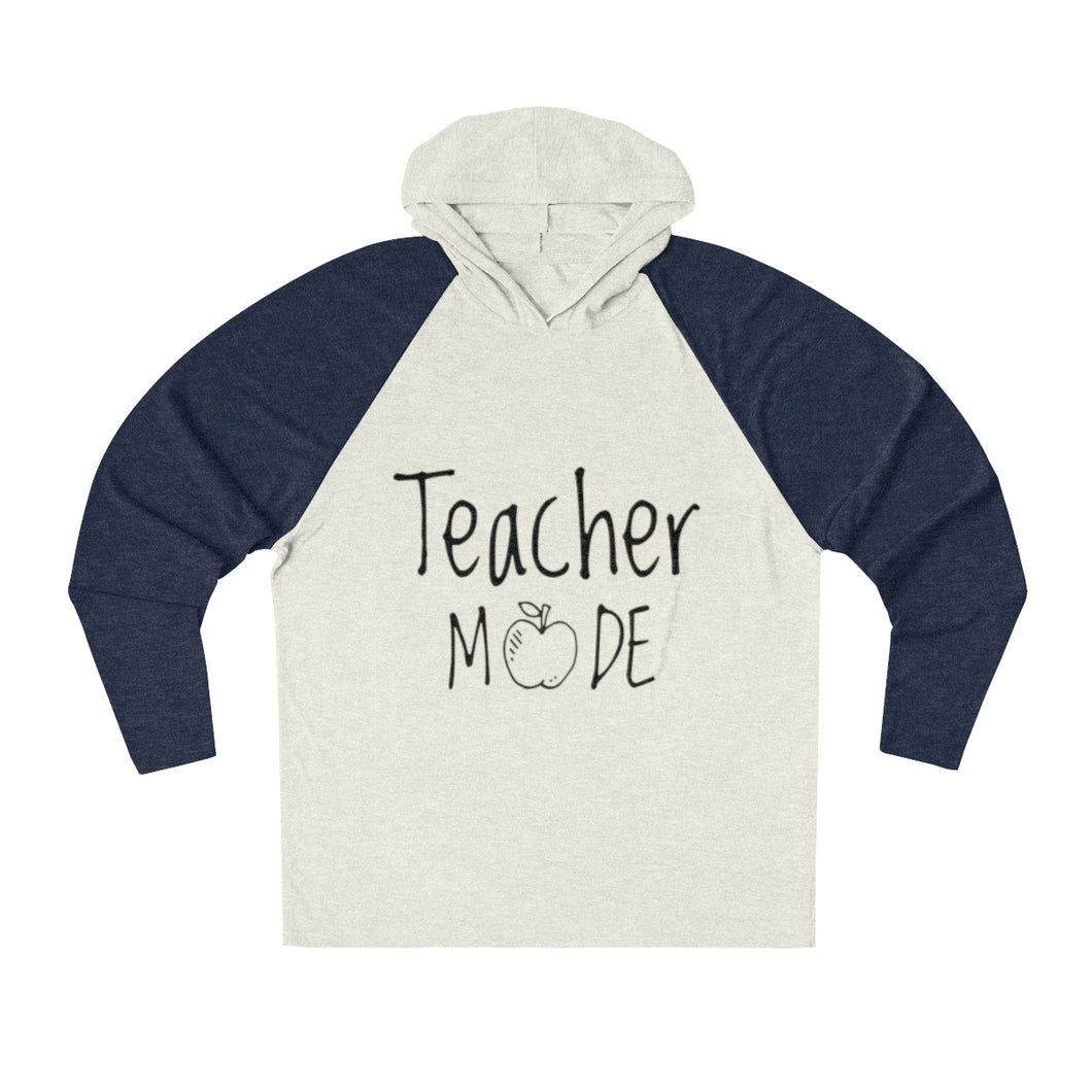 Teacher Mode Tri-Blend Raglan Hoodie