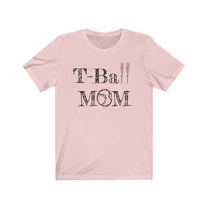 T-Ball Mom Unisex Jersey Short Sleeve Tee