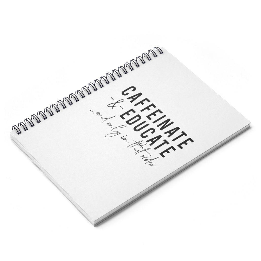 Caffeinate & Educate Spiral Notebook - Ruled Line