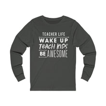 Load image into Gallery viewer, Teacher Life Unisex Jersey Long Sleeve Tee