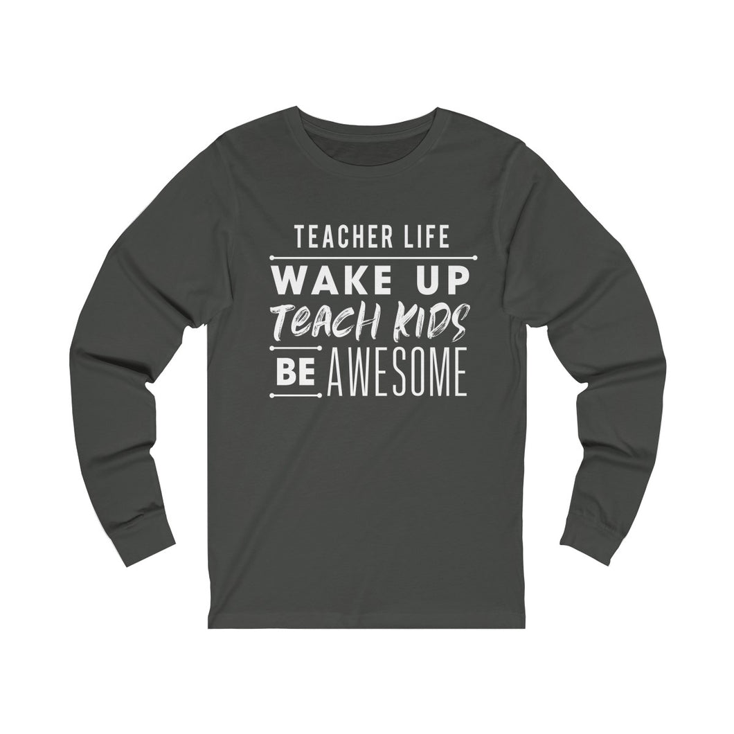 Teacher Life Unisex Jersey Long Sleeve Tee