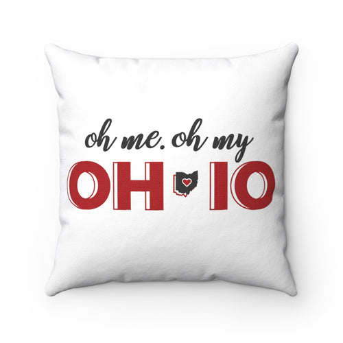 Oh Me Oh My Ohio Spun Polyester Square Pillow