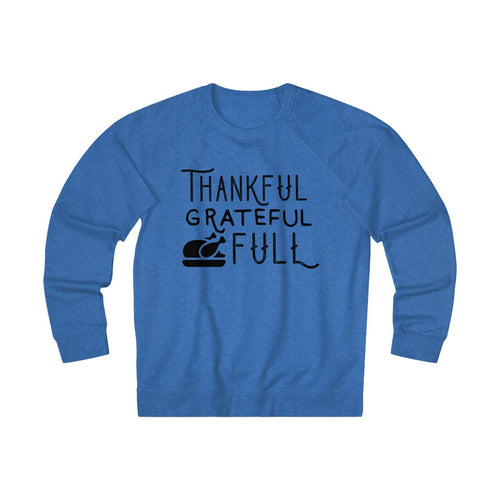 Thankful Grateful Full Unisex French Terry Crew