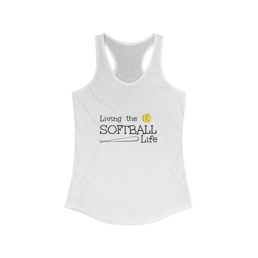 Living the Softball Life Ideal Racerback Tank