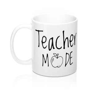 Teacher Mode Mug 11oz