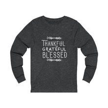 Load image into Gallery viewer, Thankful Grateful Blessed Unisex Jersey Long Sleeve Tee