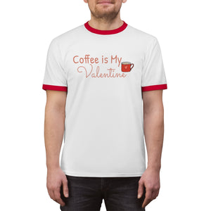 Coffee is my Valentine Unisex Ringer Tee