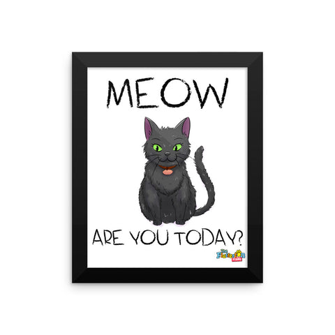 """Meow Are You?"" Framed poster"