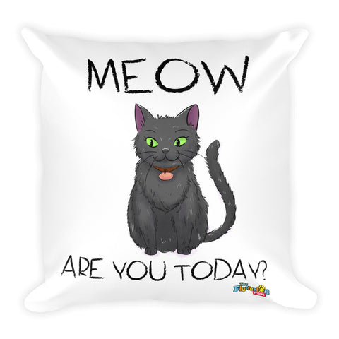"""Meow Are You?"" Square Pillow"